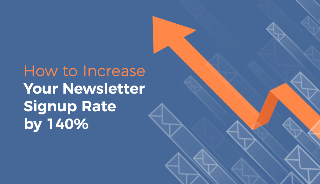 how to increase your newsletter signup rate